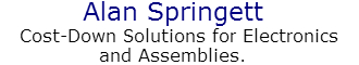 Alan Springett Cost-Down Solutions for Electronics and Assemblies.